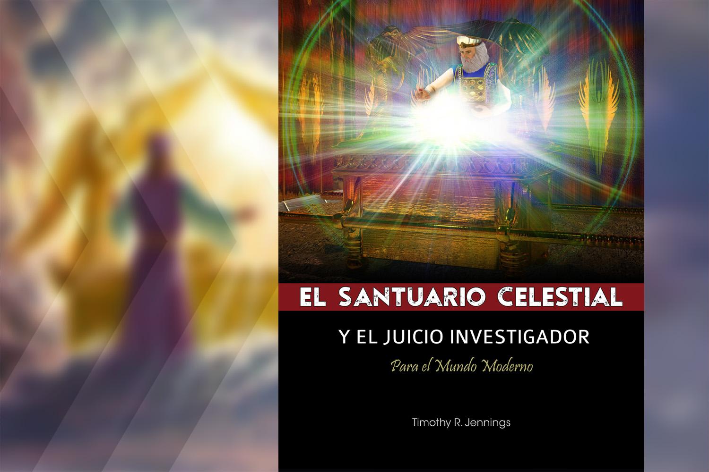El Santuario Celestial y El Juicio Investigador