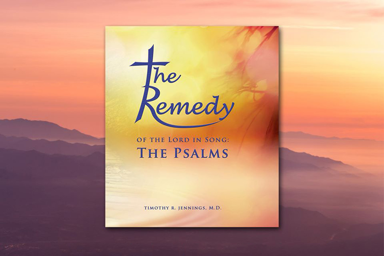 The Remedy of the Lord in Song:  The Psalms Now Available!