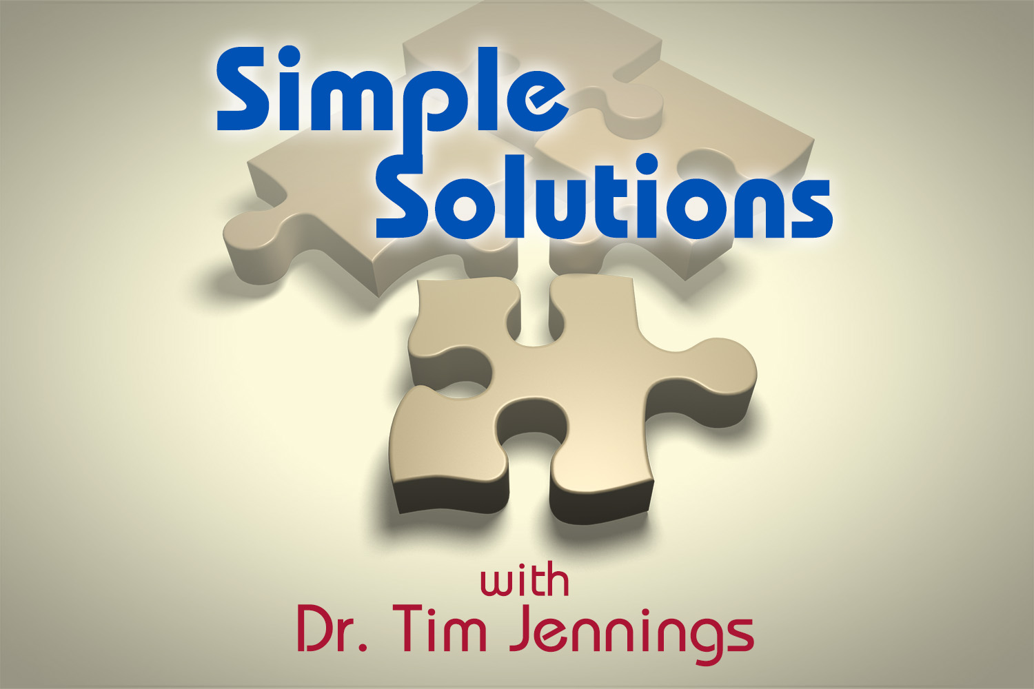 Simple Solutions with Dr. Tim Jennings